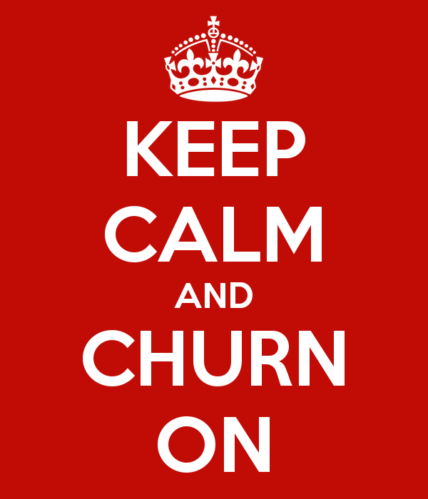 keep-calm-and-churn-on-4